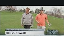 Risk vs. Reward on the Golf Course