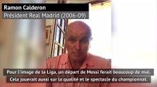 """Transferts - Ramon Calderon, ex-président du Real Madrid : """"Un départ de Messi ferait beaucoup de mal au championnat"""""""