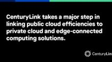 CenturyLink Drives IT Agility and Edge Computing with Major Upgrades to the CenturyLink Private Cloud on VMware Cloud Foundation