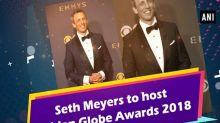 Seth Meyers to host Golden Globe Awards 2018