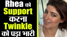 Twinkle Khanna trolled on social media for supporting Rhea Chakraborty