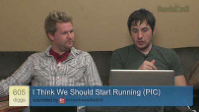 I Think We Should Start Running [Pic] - Diggnation Daily