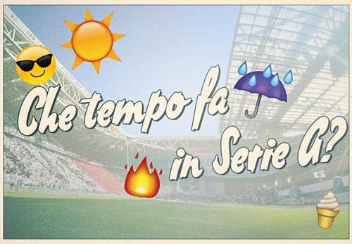 Che tempo fa in Serie A? Le previsioni meteo per la 30^ giornata di campionato