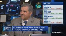 A long-term trade war could become 'a tax on the consumer,' says former Tiffany & Co. president