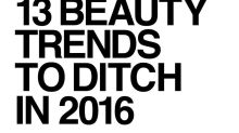 13 Beauty Trends to Ditch in 2016