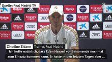 """Zidane: """"Hazard hoffentlich bald wieder fit"""""""