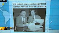 Headlines at 8:30: U.S. trained spies for possible Russian invasion of Alaska