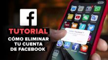 Cómo eliminar tu cuenta de Facebook para siempre