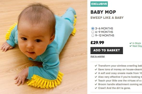"""Some people think that babies are nothing but hard work, and that you spend your life clearing up after them. But those people haven't discovered the baby mop - a baby-gro with cleaning pads attached, so your loved one can clean as he or she crawls. It's never to early to have them do their bit around the house. The baby-gro is on sale at <a href=""""http://www.firebox.com/product/6533/Baby-Mop"""" target=""""_blank"""">Firebox.com</a> for £29.99"""