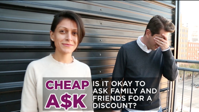 Cheap A$k: Is it okay to ask family and friends for a discount?