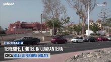 Tenerife, l'hotel in quarantena