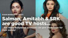 Bollywood Actresses Who Can Be A Good TV Show Host Like Salman Khan Or Shah Rukh Khan!