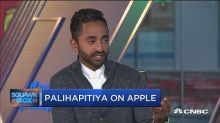 Chamath Palihapitiya: Apple is 'no different than Louis V...