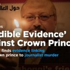 'Credible evidence' linking Saudi crown prince to journalist murder: UN expert