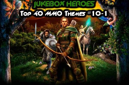 Jukebox Heroes: Top 40 MMO themes, #10-1
