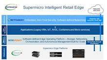 Supermicro Unveils Intelligent Retail Edge - Delivers Sophisticated Solution for IoT Workload-Intensive Applications