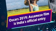 Oscars 2019: Assamese film is India's official entry