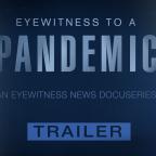 Eyewitness to a Pandemic: Trailer