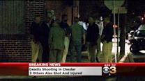 1 Killed, 3 Hurt In Chester Shooting