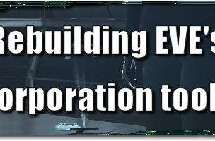 EVE Evolved: Rebuilding EVE's corporation tools