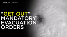 "Yahoo News explains: ""Get Out:"" Mandatory evacuation orders"