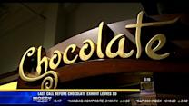 Last call before Chocolate exhibit leaves SD