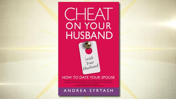 How to cheat with your husband