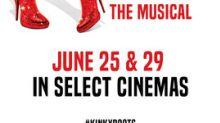 Tony Award®-Winning Musical 'Kinky Boots' Struts Into Cinemas for the First Time Ever This June, on Heels of Record-Breaking Broadway & West End Runs