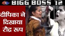 Bigg Boss 12: Dipika Kakar turns violent during the luxury budget task