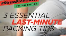 3 Essential Last-Minute Packing Tips
