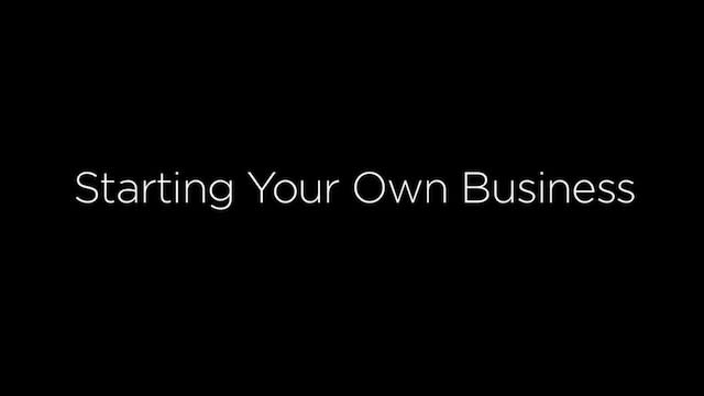 Advice on Starting Your Own Business