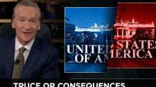 Bill Maher Says 'Skip the Civil War' After Election: 'No Other Country Will Take Us' (Video)