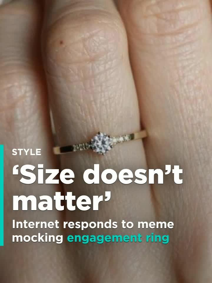 dc8ab700bc9852 Internet responds to meme mocking small engagement ring: 'Size doesn't  matter' [Video]