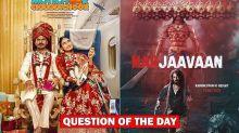 Motichoor Chaknachoor Or Marjaavaan- Which Film Are You Planning To Watch This Weekend?