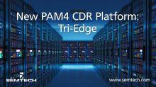 Semtech Introduces Tri-Edge, A PAM4 CDR Platform for Data Center Applications