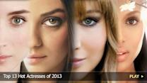 Top 13 Hot Actresses of 2013