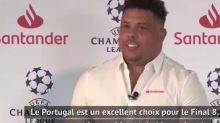 Foot - C1 - Ronaldo (Brésil): «Le Portugal est un excellent choix pour le Final 8»