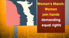 Women's March: Women join hands demanding equal rights