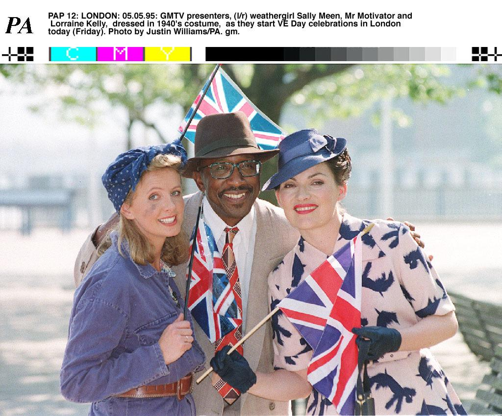 PAP 12: LONDON: 05.05.95: GMTV presenters, (l/r) weathergirl Sally Meen, Mr Motivator and  Lorraine Kelly,  dressed in 1940's costume,  as they start VE Day celebrations in London  today (Friday). Photo by Justin Williams/PA. gm.