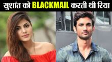 Rhea Chakraborty used to blackmail Sushant Singh Rajput' Here's why