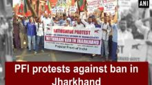 PFI protests against ban in Jharkhand