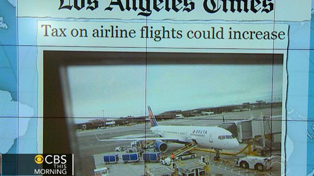 Headlines: Airlines taxes may increase