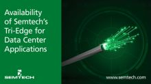 Semtech Announces Availability of Semtech's Tri-Edge CDR for 200G and 400G Data Center Applications