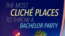 The Most Cliché Places to Throw a Bachelor Party