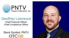 Player's Network, Inc. Appoints Geoffrey Lawrence, Nevada Assistant State Controller, as Chief Financial Officer, Chief Compliance Officer