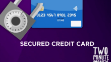 Two Minute Money: How secured credit cards work