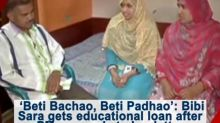 'Beti Bachao, Beti Padhao': Bibi Sara gets educational loan after PM responds to her letter