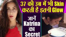 Katrina Kaif Skin Care: Want a glowing skin like Katrina Follow these tips