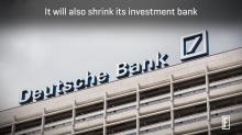 Deutsche Bank Is Completely Restructuring Its Business