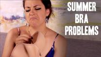 Summer Bra Struggles You Know Too Well
